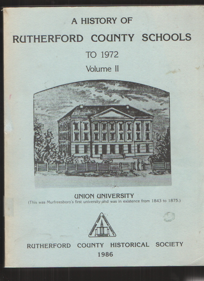 Image for A History of Rutherford County Schools to 1972, Volume II