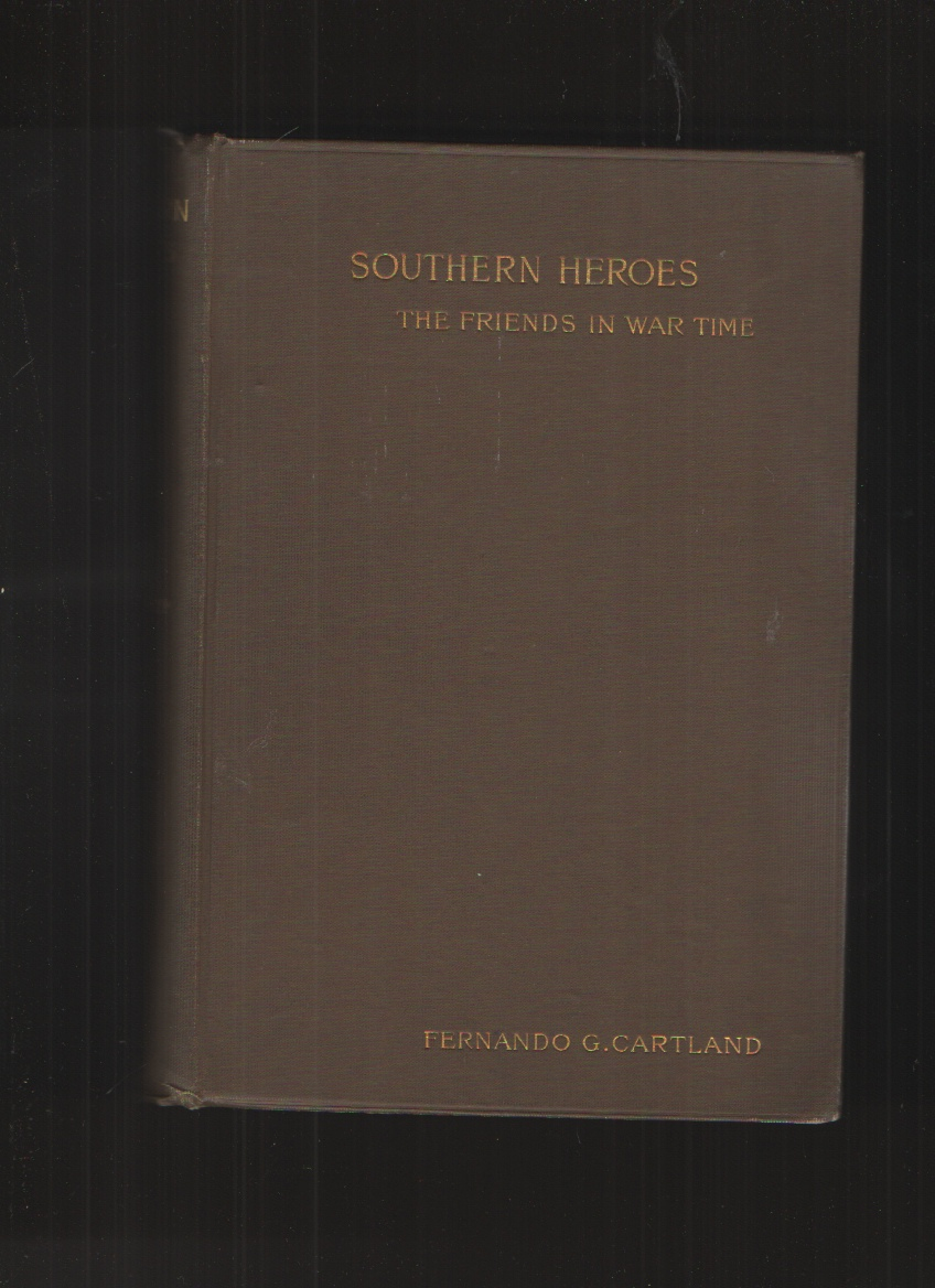Image for Southern Heroes; Or, Friends in War Time,