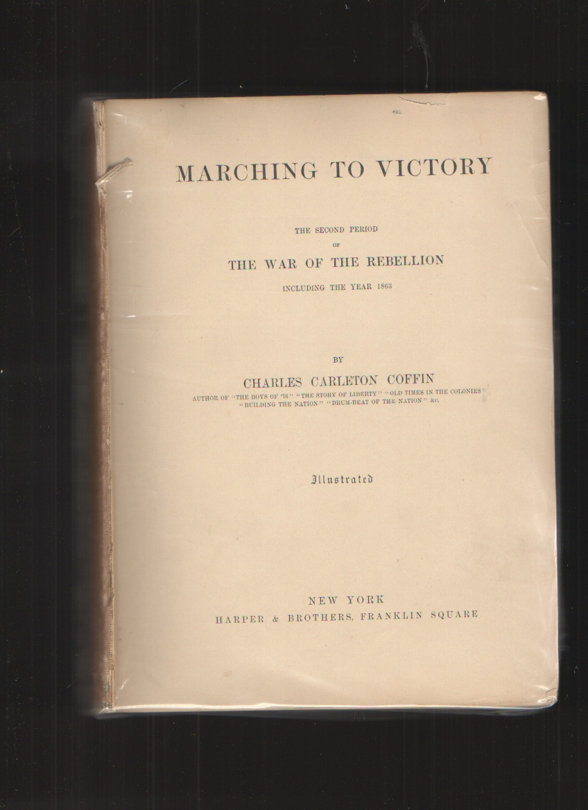 Image for Marching to Victory. The Second Period of the War of the Rebellion, Including the Year 1863.