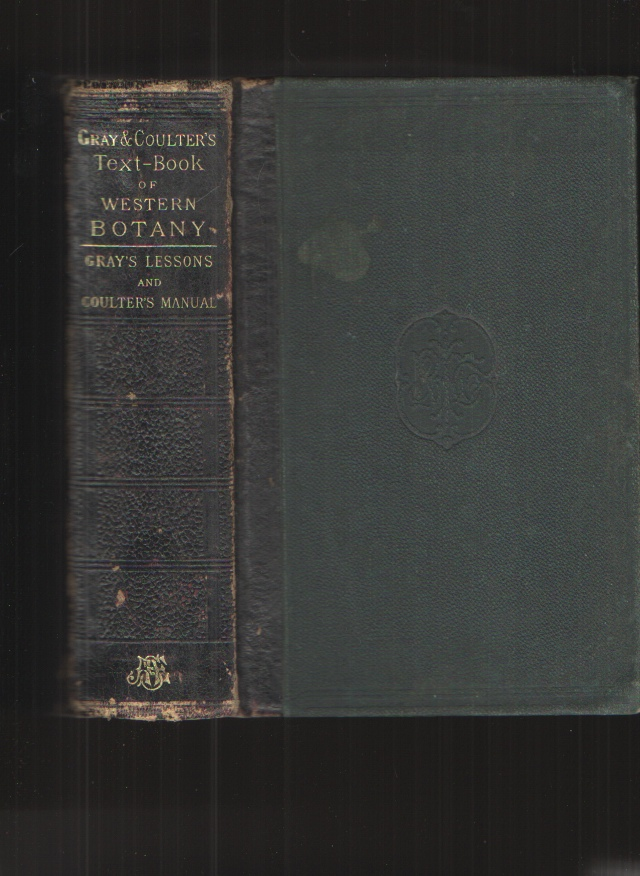 Image for Text-Book of Western Botany Consisting of Coulter's Manual of the Botany of the Rocky Mountains, to Which is Prefixed Gray's Lessons in Botany. for the Use of Schools and Colleges between the Mississippi River and the Rocky Mountains