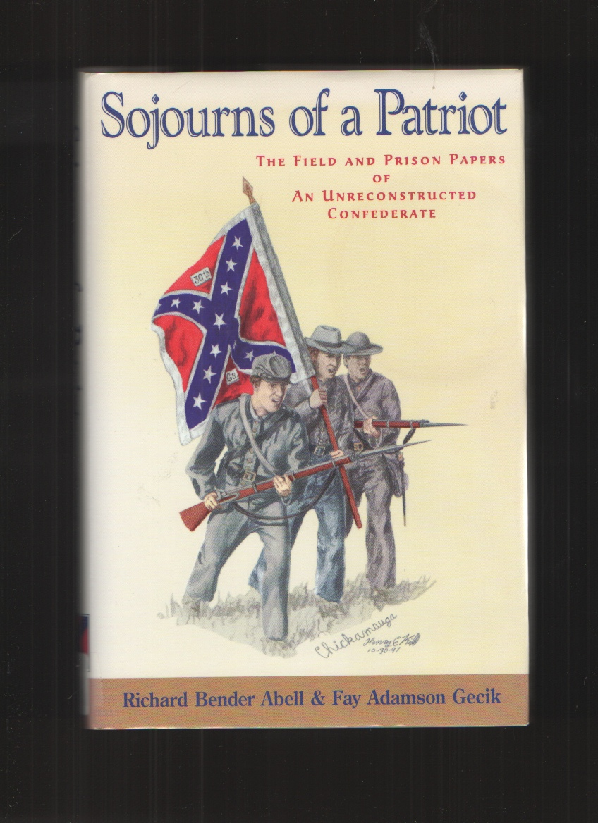 Image for Sojourns of  a Patriot  The Field and Prison Papers of An Unreconstructed Confederate