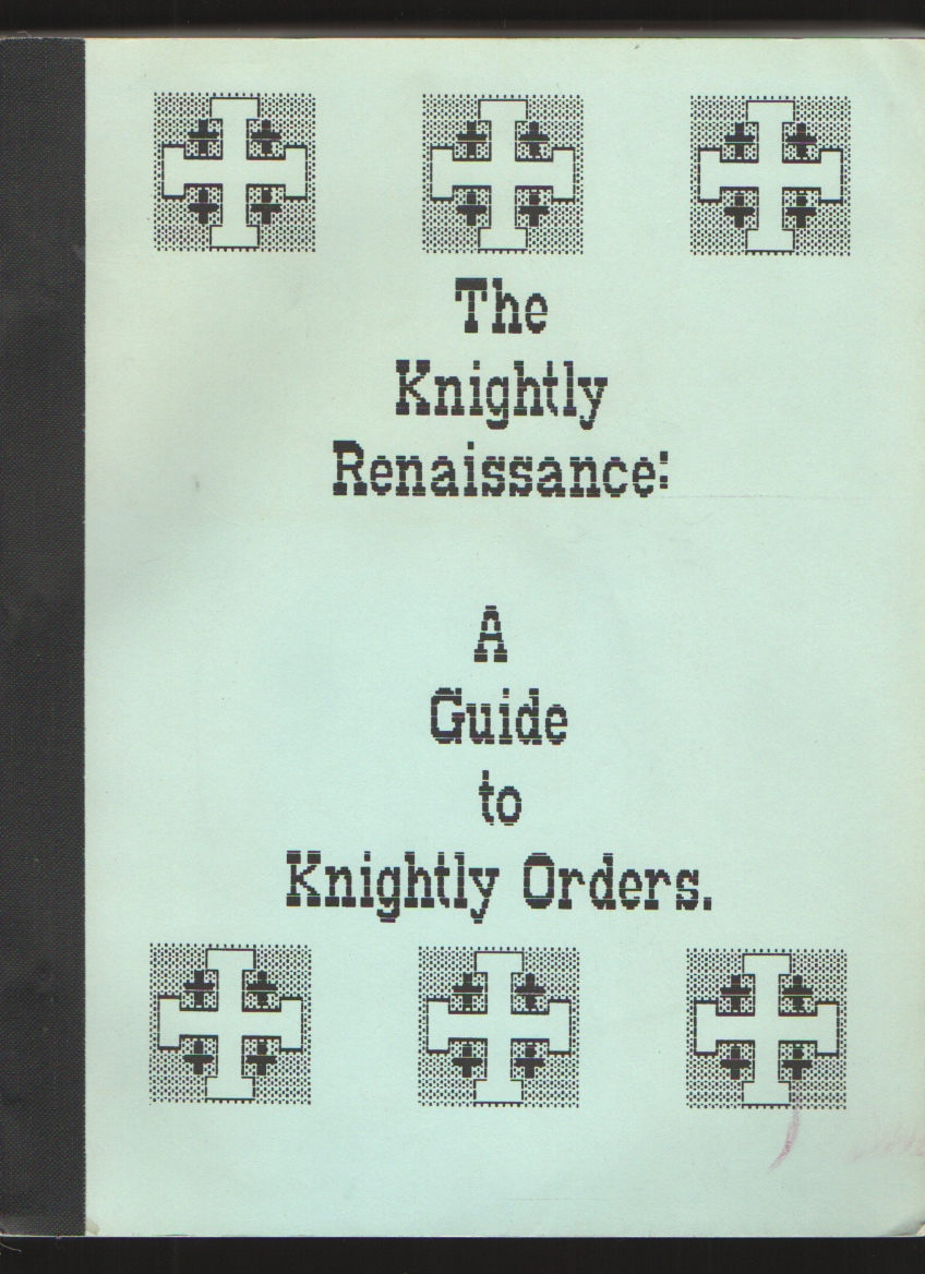 Image for The knightly renaissance  A guide to knightly orders