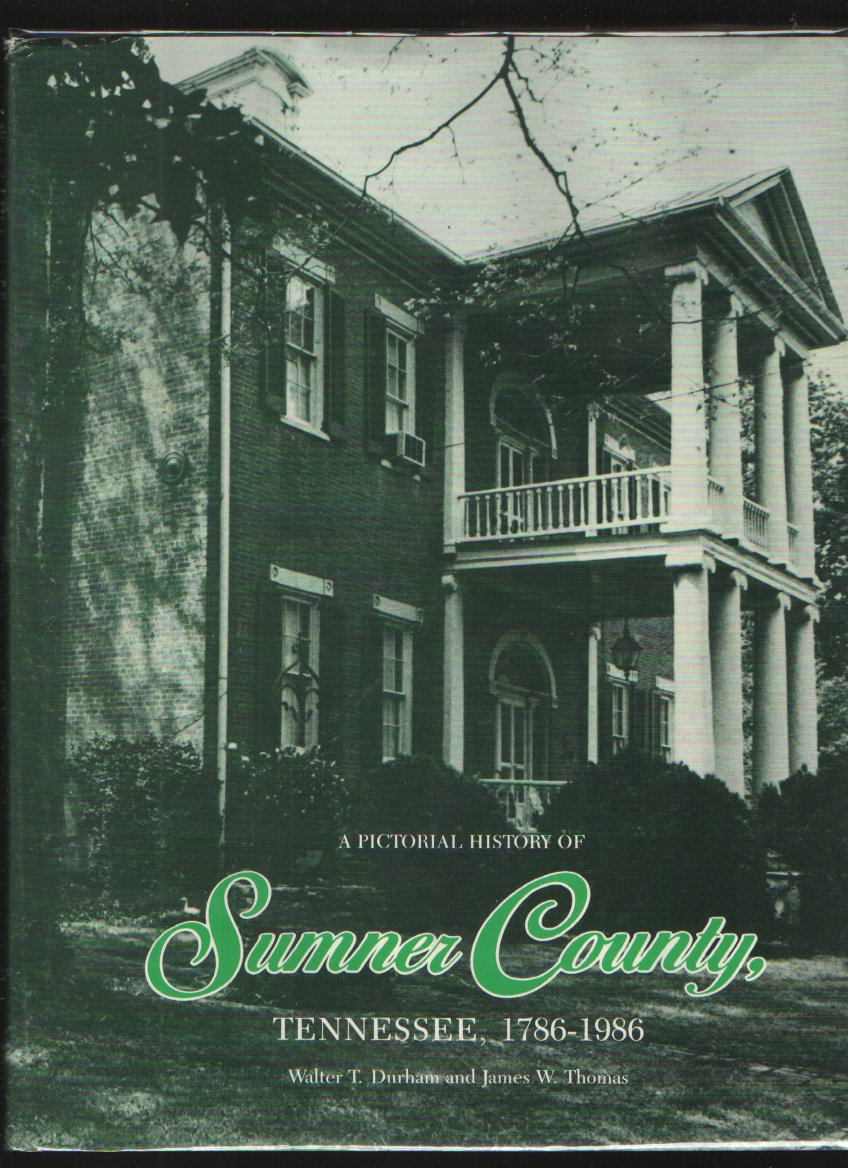 Image for A Pictorial History of Sumner County Tennessee, 1786 - 1986