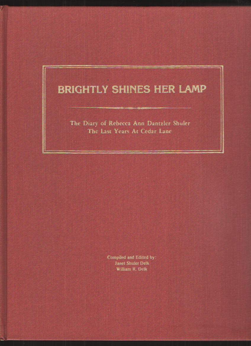 Image for Brightly Shines Her Lamp The Diary of Rebecca Ann Dantzler Shuler, the Last Years At Cedar Lane