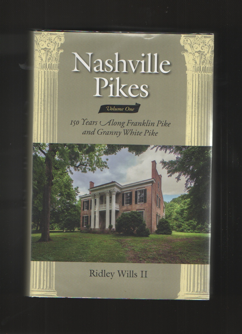 Image for Nashville Pikes, Vol. I 150 Years Along Franklin Pike and Granny White Pike