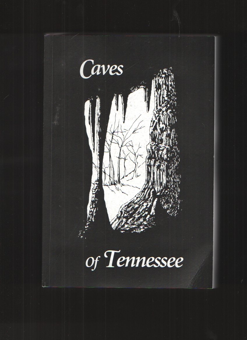 Image for Caves of Tennessee State of Tennessee, Dept. of Environment & Conservation, Div. of Geology, Bulletin 64