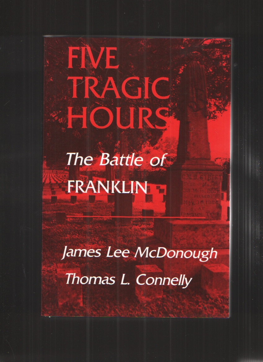 Image for Five Tragic Hours Battle Of Franklin