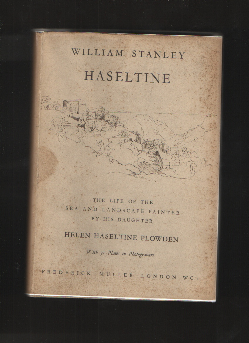 Image for William Stanley Haseltine  Sea and Landscape Painter  : Notes and Recollections from His Life Collected By His Daughter Helen Haseltine Plowden