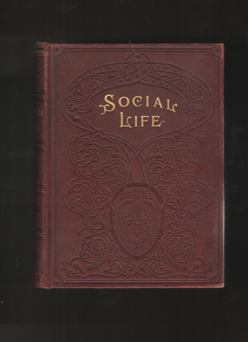 Image for Social Life Or, the Manners and Customs of Polite Society