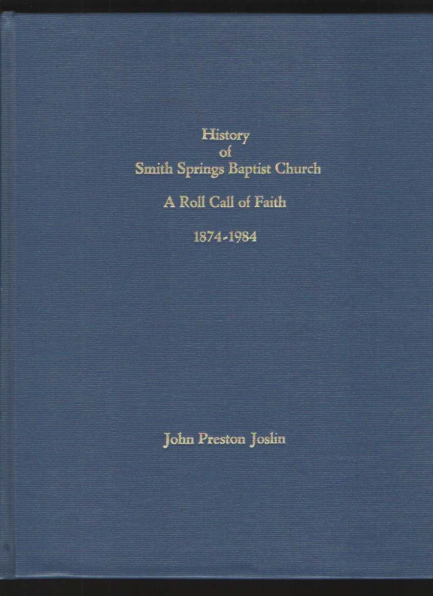 Image for History of Smith Springs Baptist Church  A roll call of faith, 1874-1984