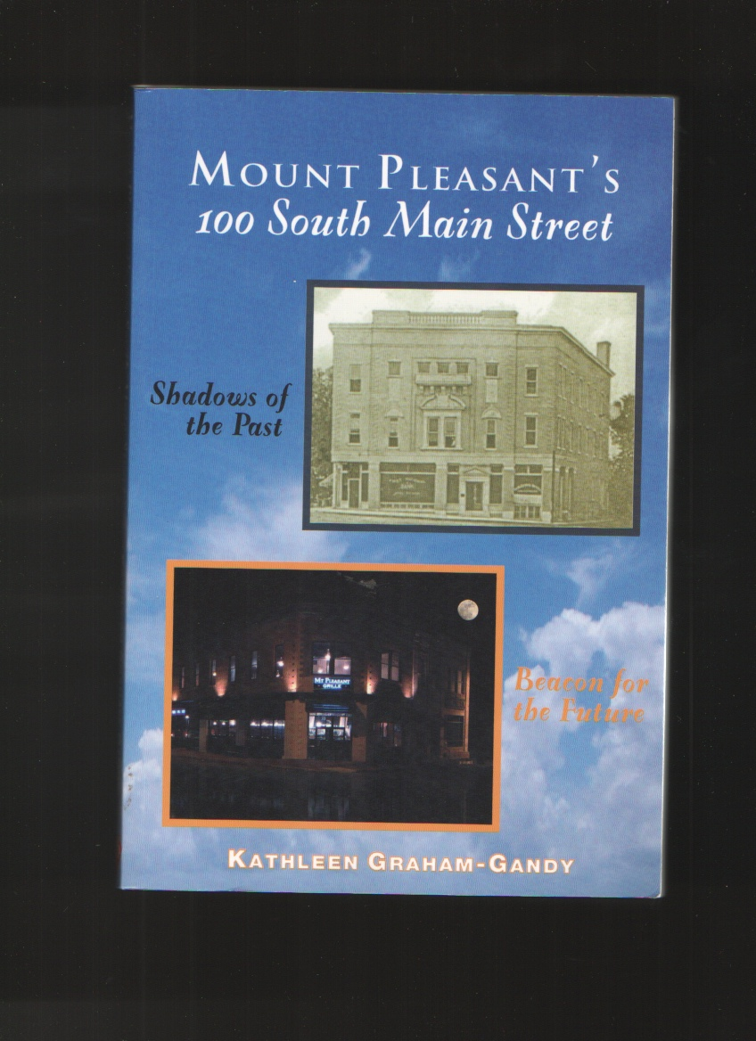 Image for Mount Pleasant's 100 South Main Street  Shadows of the Past, Beacon for the Future