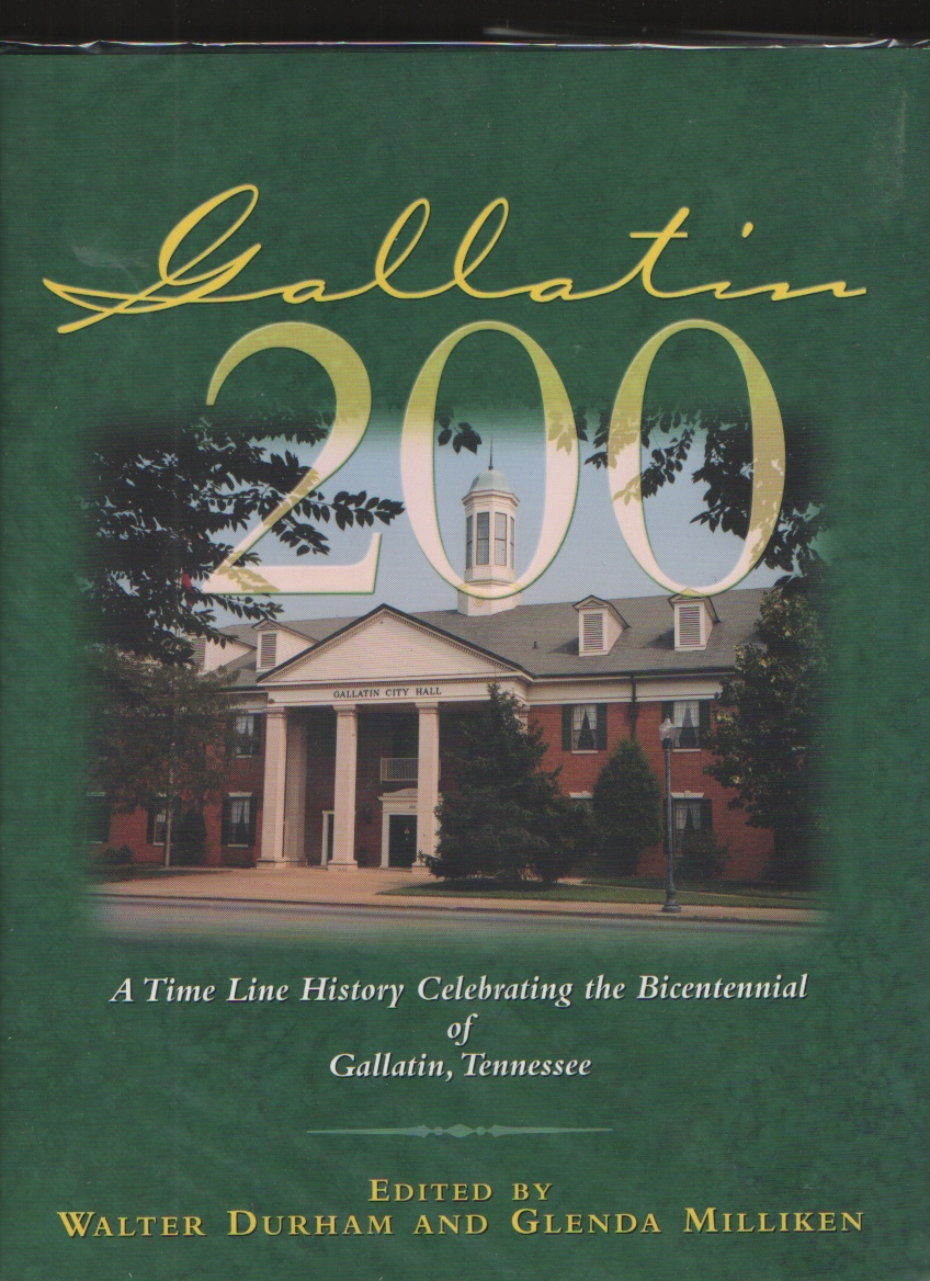 Image for Gallatin 200: A Time Line History Celebrating the Bicentennial of Gallatin, Tennessee