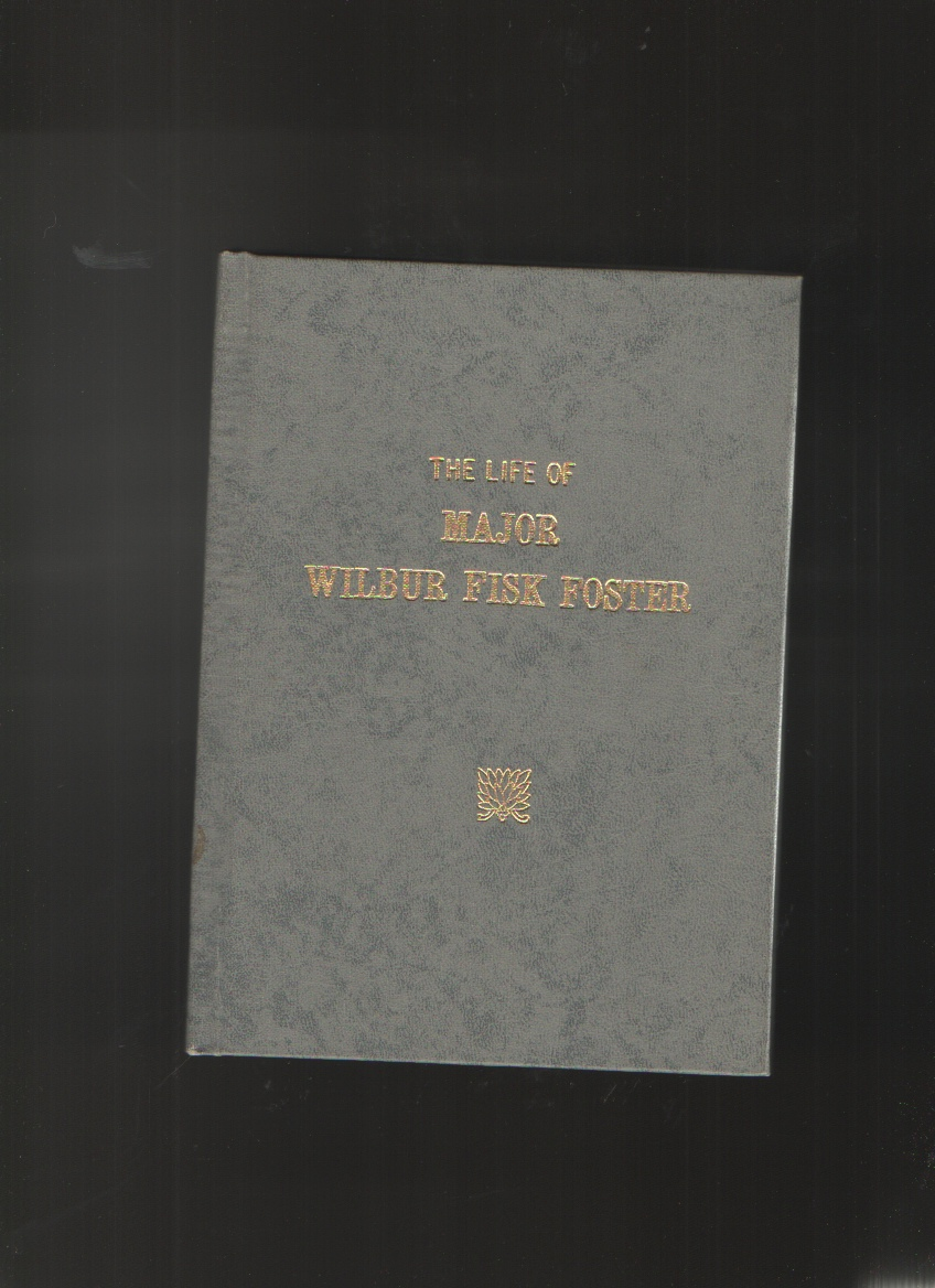 Image for The Life of Major Wilbur Fisk Foster