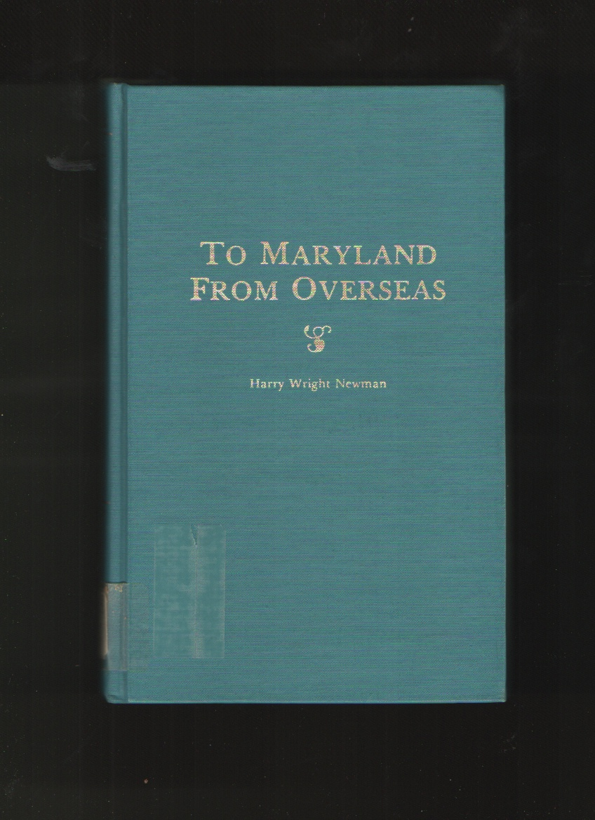 Image for To Maryland from Overseas. a Complete Digest of the Jacobite Loyalists Sold Into White Slavery in Maryland, and the British and Contintental Backgroun