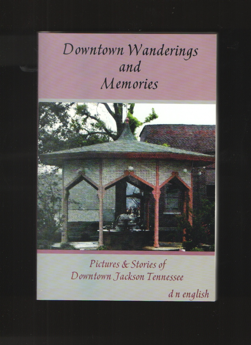 Image for Downtown wanderings and memories  Pictures & stories of downtown Jackson, Tennessee