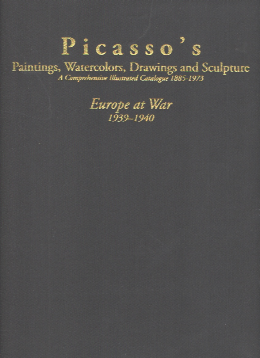 Image for Picasso's Paintings, Watercolors, Drawings and Sculpture, Europe At War 1939-1940