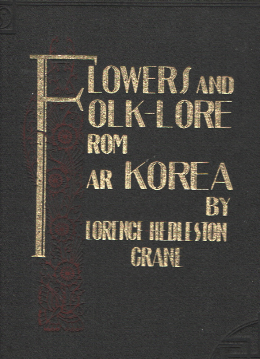 Image for FLOWERS AND FOLK-LORE FROM FAR KOREA