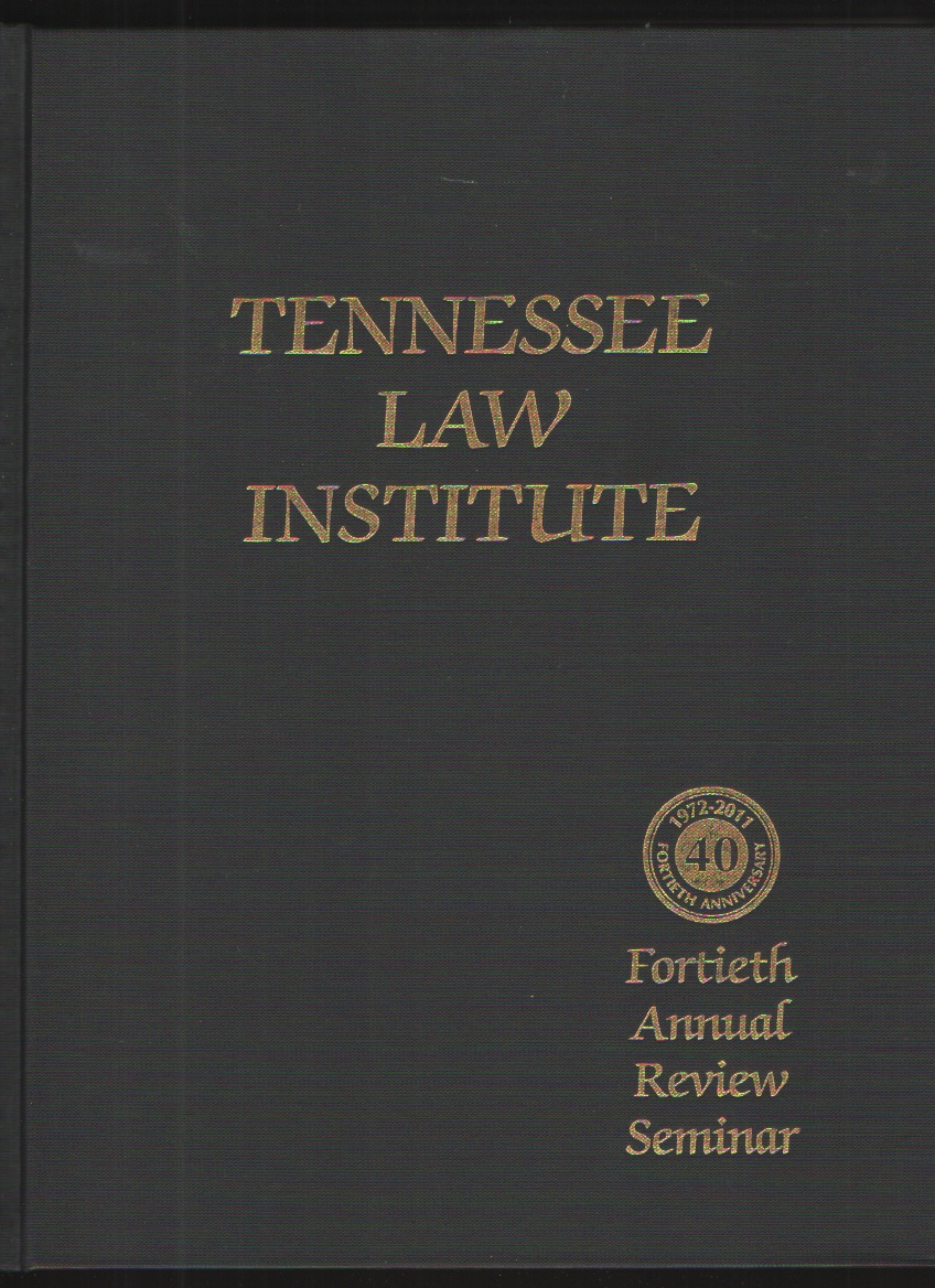 Image for The Tennessee Law Institute Presents the Fortieth Annual Review Seminar