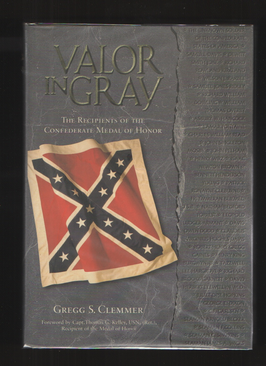 Image for Valor in Gray  The Recipients of the Confederate Medal of Honor