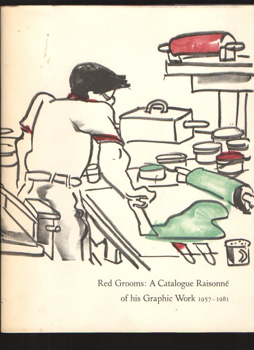 Image for Red Grooms  A Catalogue Raisonne of his Graphic Work 1957-1981