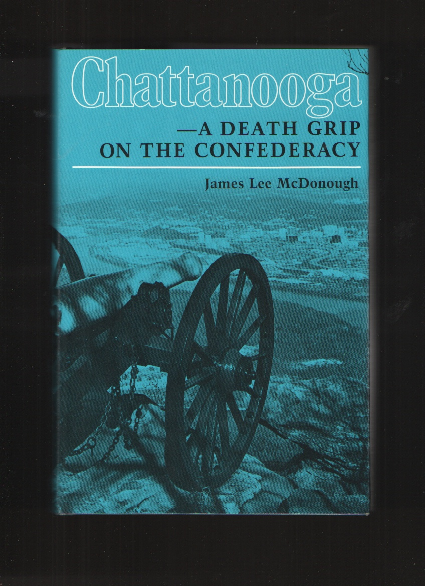 Image for Chattanooga  A Death Grip on the Confederacy