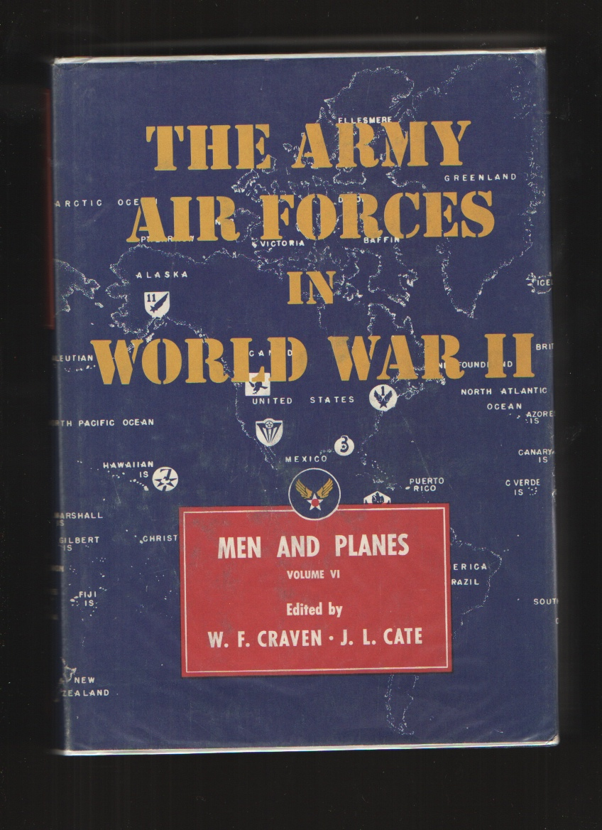 Image for Army Air Forces in World War II. Vol. VI. Men & Planes.