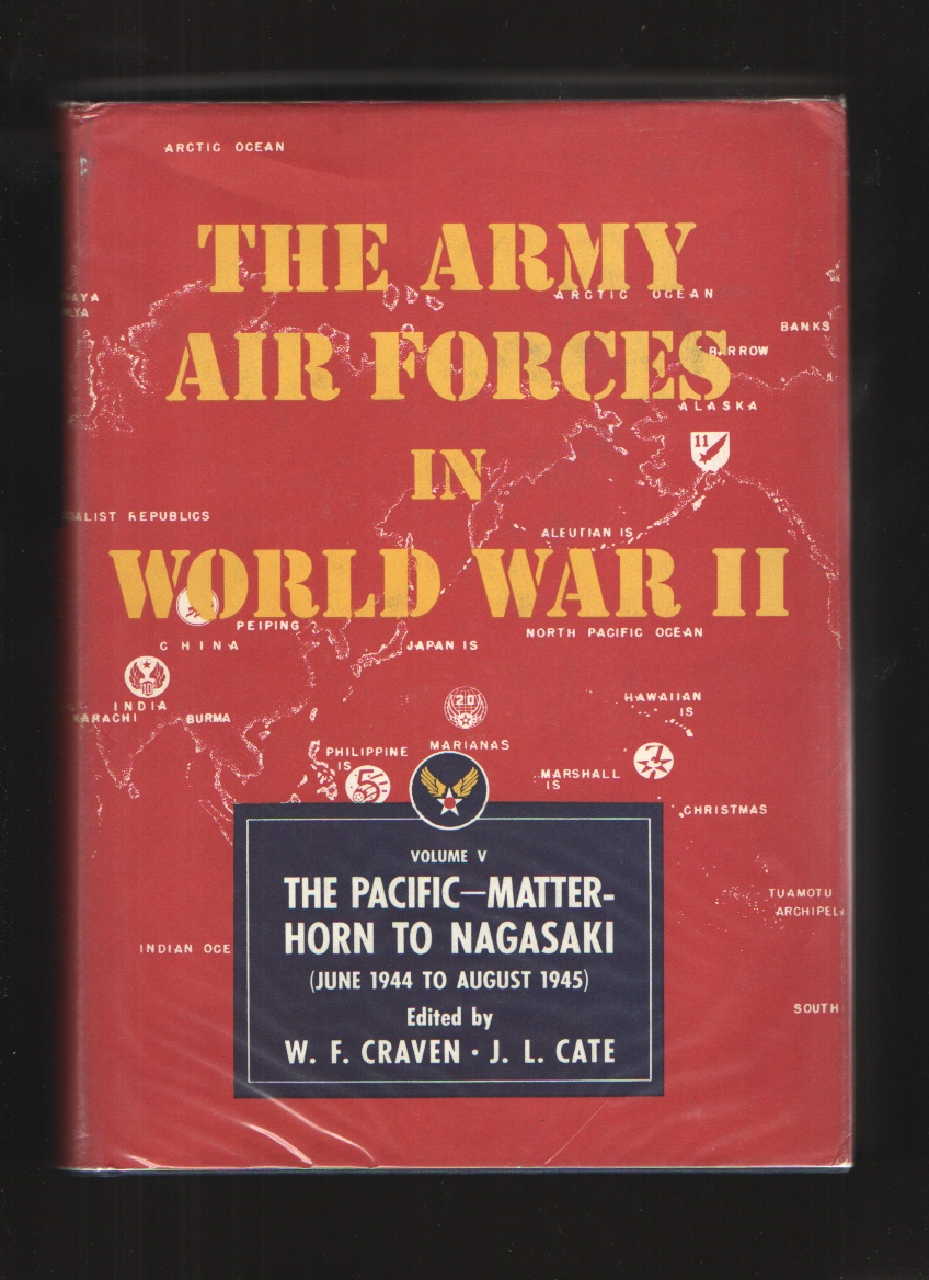 Image for The Army Air Forces in World War II Volume Five The Pacific  Matterhorn to Nagasaki June 1944 to August 1945
