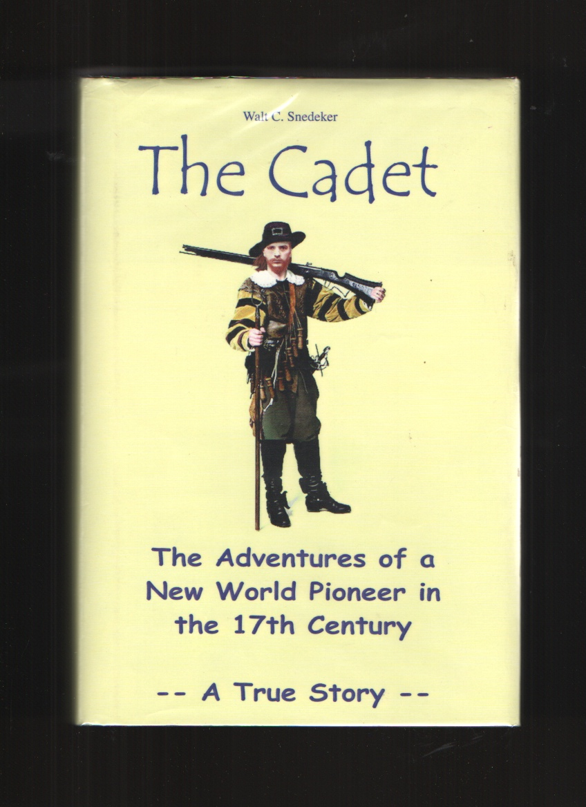 Image for The Cadet  The Adventures of a New World Pioneer in the 17th Century - A True Story