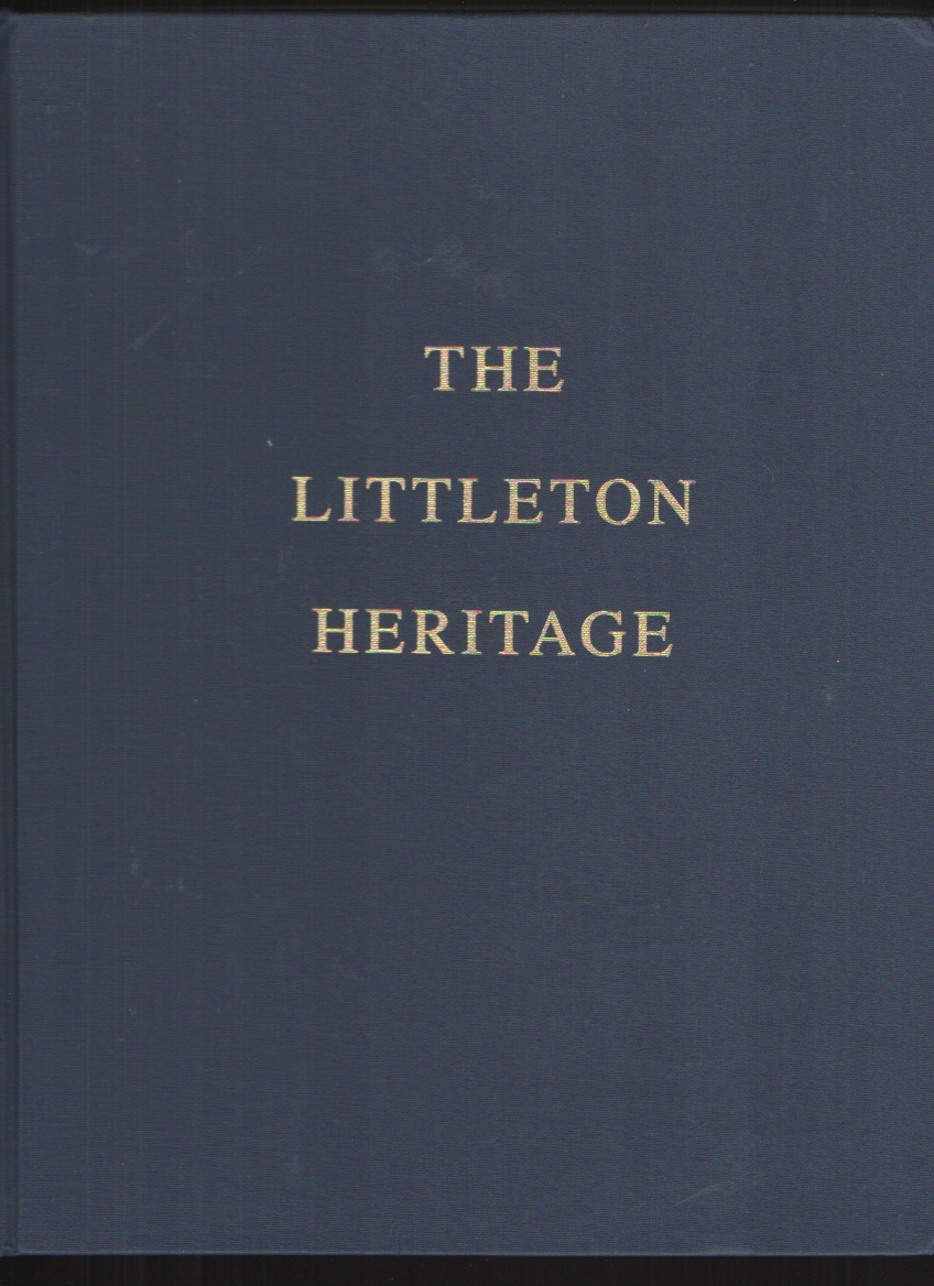 Image for The Littleton heritage  Some American descendants of Col. Nathaniel Littleton   of Northampton Co., Virginia and his royal forebears
