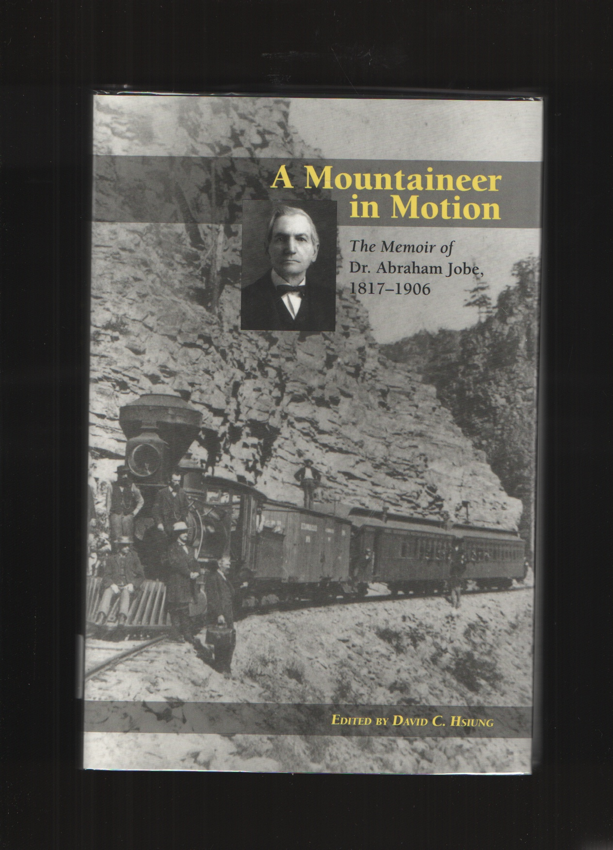 Image for A Mountaineer in Motion  The Memoir of Dr. Abraham Jobe, 1817?1906