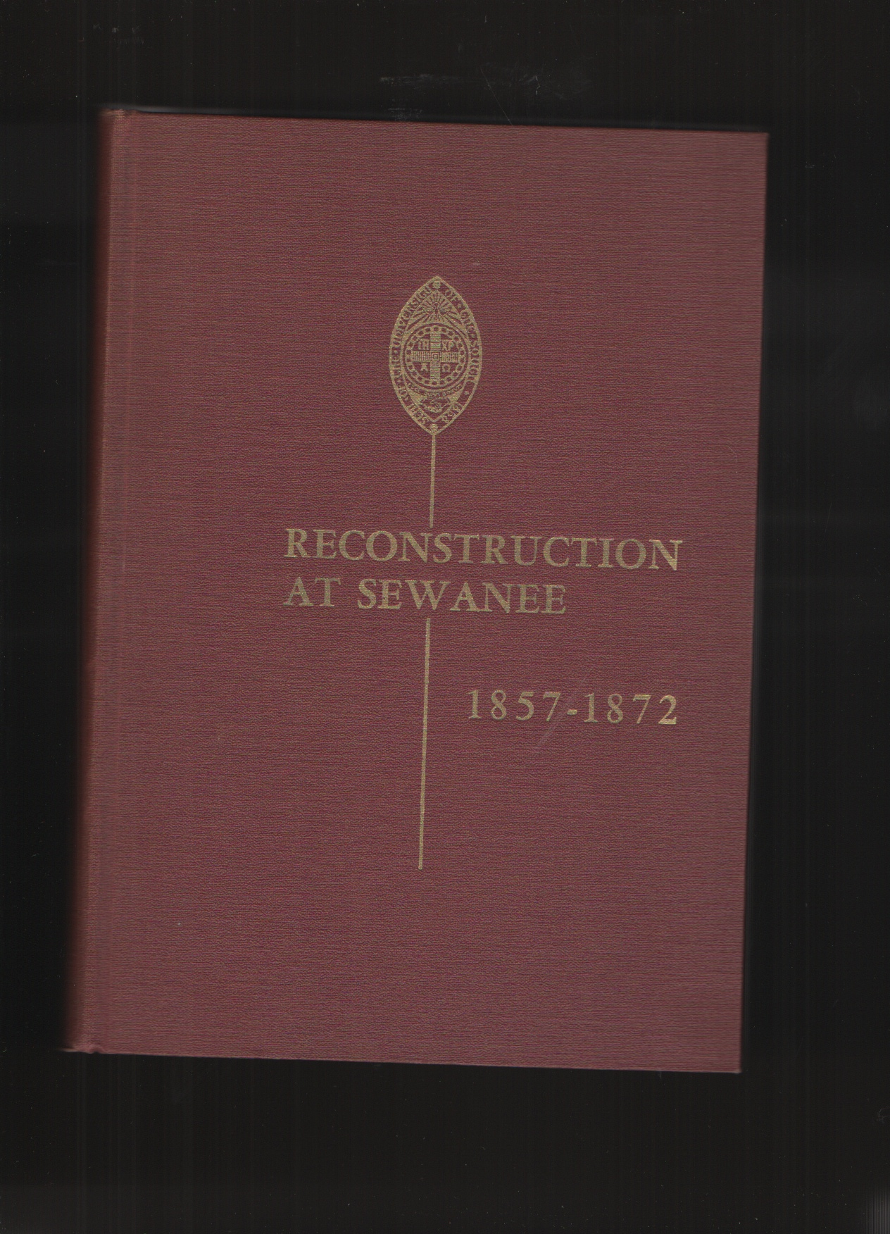 Image for Reconstruction at Sewanee 1857-1872