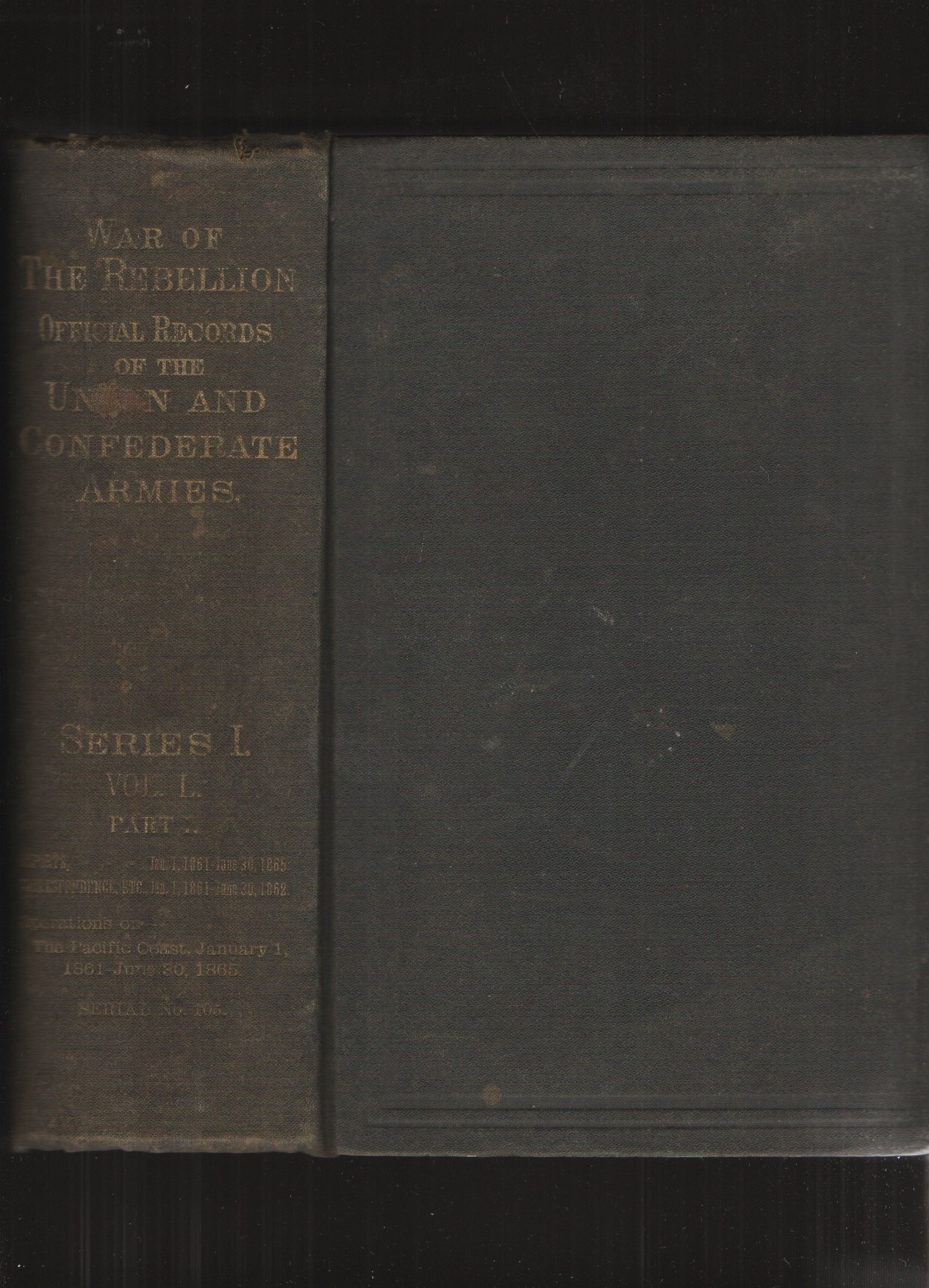 Image for The War of Rebellion  A Compilation of the Official Records of the Union and Confederate Armies, Series I, Vol. L - in Two Parts, Part I -. Reports, Correspondence, etc. [Series 1, Volume 50]