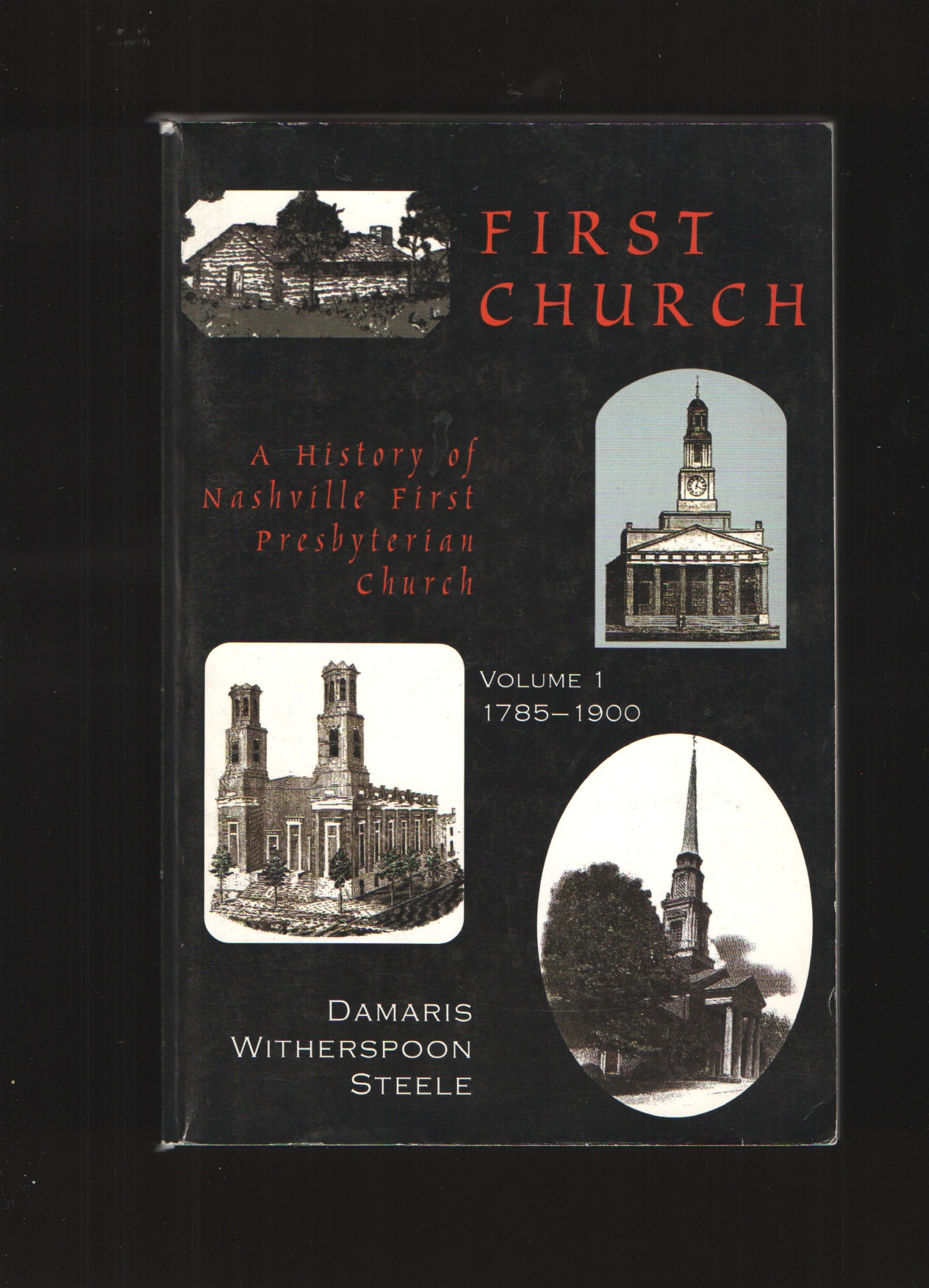 Image for First Church, volume I  A 19th century history of First Presbyterian Church of Nashville
