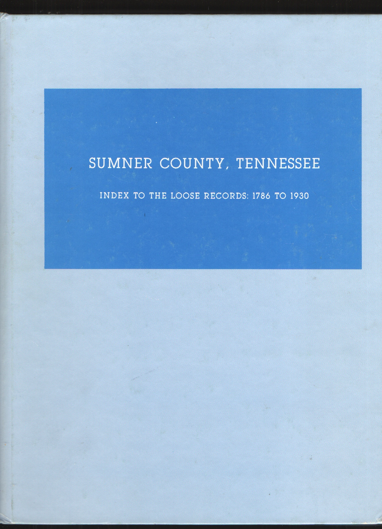 Image for Sumner County, Tennessee Index to Loose Records  1786 to 1930