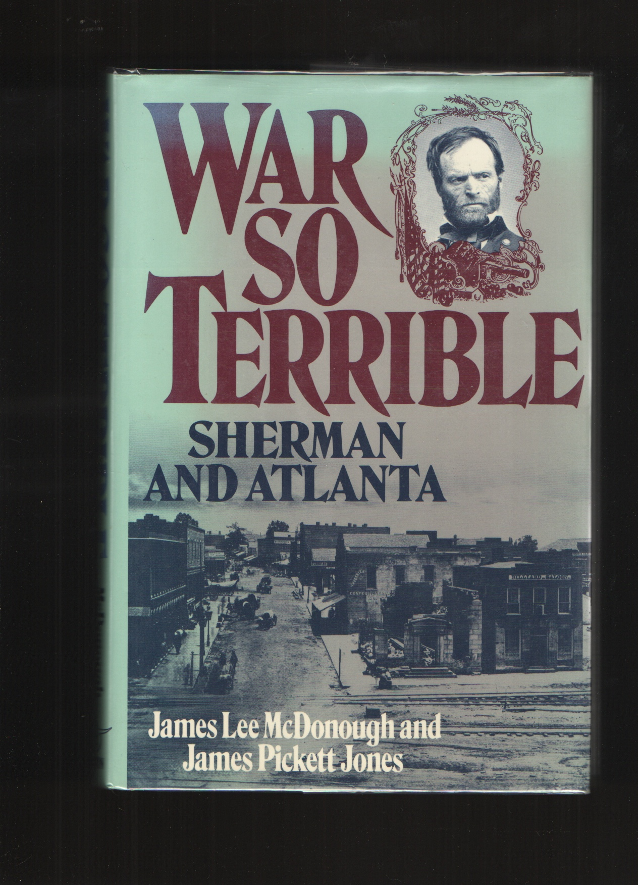 Image for War So Terrible  Sherman and Atlanta