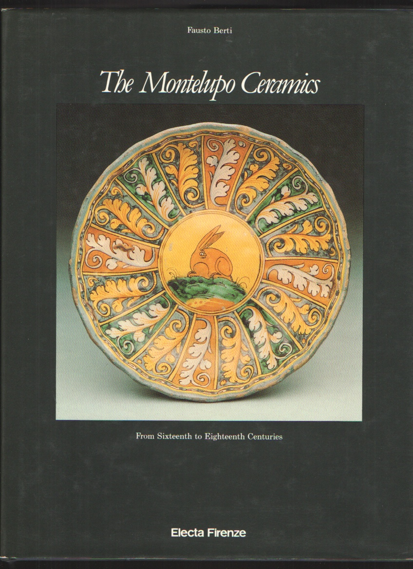 Image for THE MONTELUPO CERAMICS FROM SIXTEENTH TO EIGHTEENTH CENTURIES. ISBN 88-435-2089-X