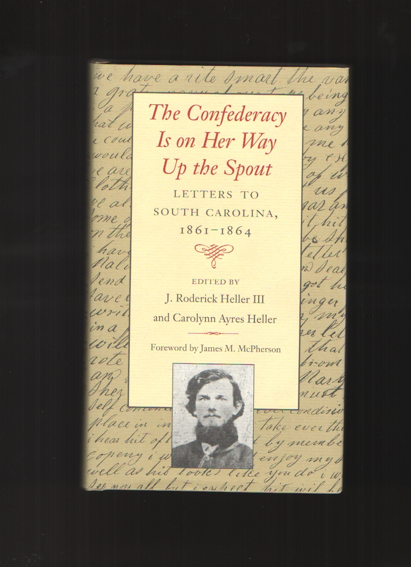 Image for The Confederacy Is on Her Way Up the Spout  Letters to South Carolina, 1861-1864