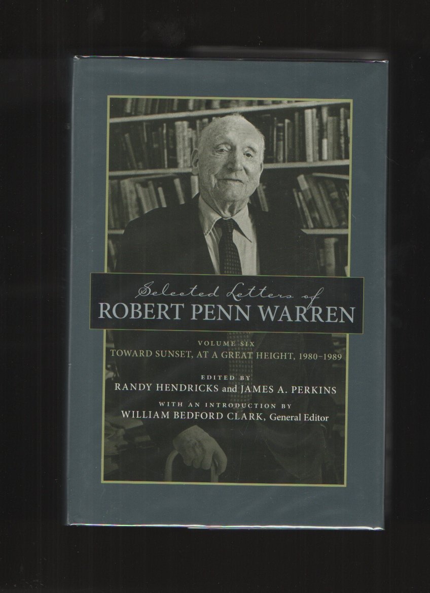 Image for Selected Letters of Robert Penn Warren  Toward Sunset, at a Great Height, 1980--1989