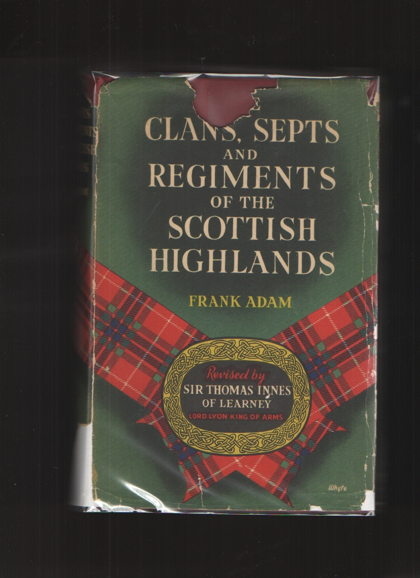 Image for The Clans, Septs, and Regiments of the Scottish Highlands