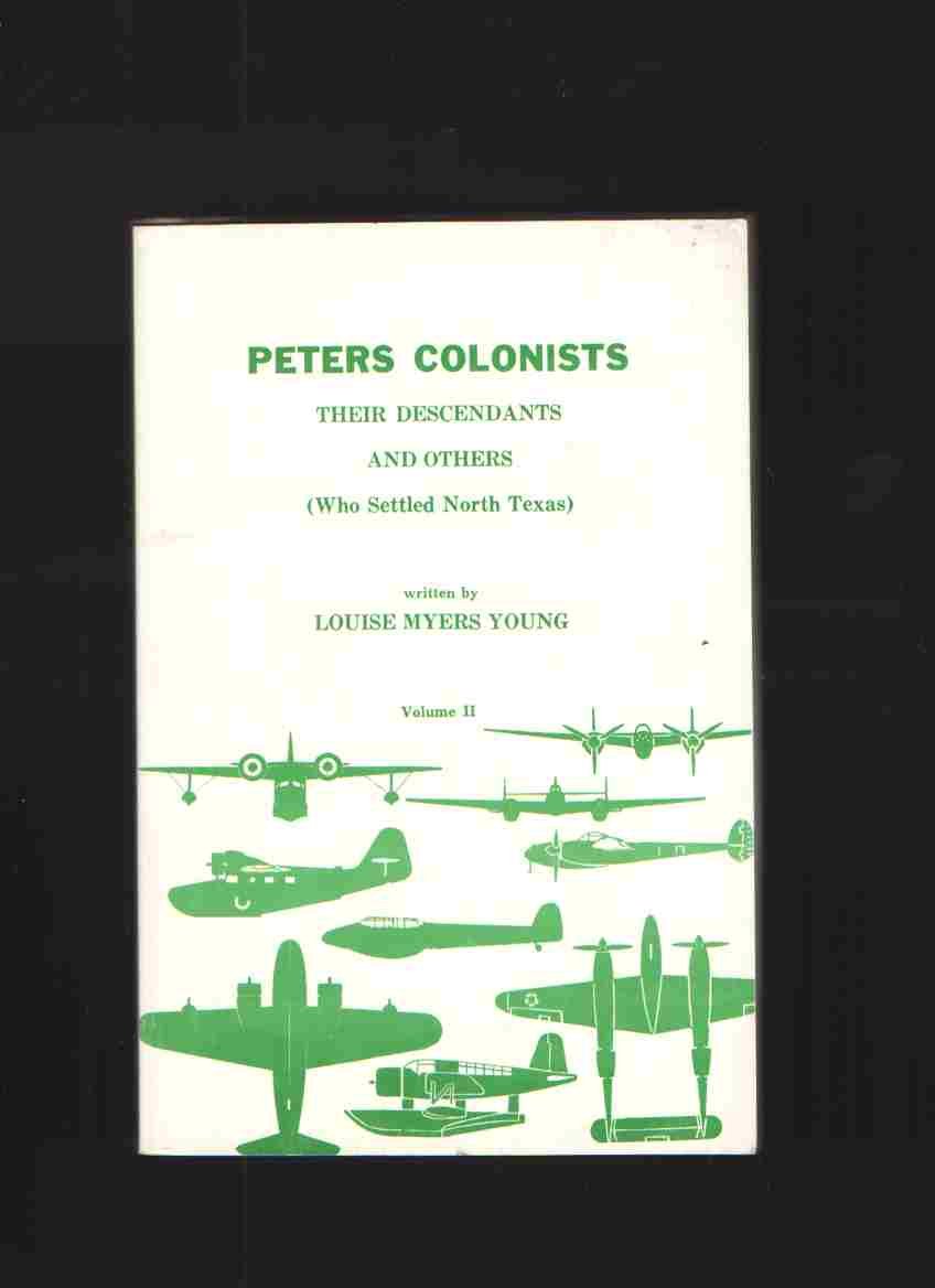 Image for Peters Colonists, Vol. II Their Descendants and Others (Who Settled North Texas)