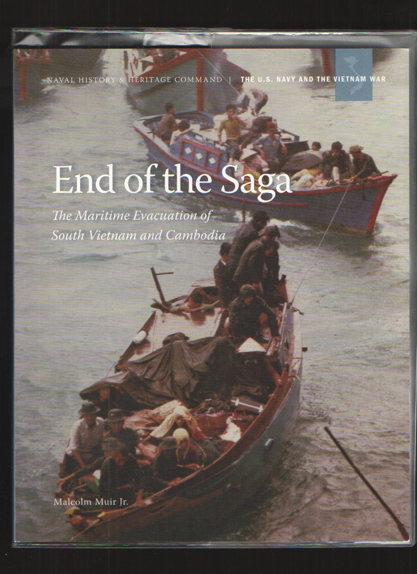 Image for End of the Saga  The Maritime Evacuation of South Vietnam and Cambodia