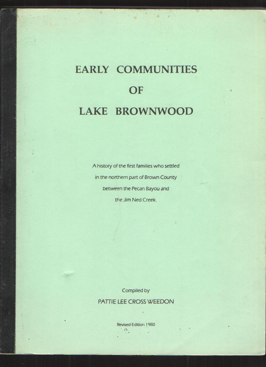 Image for Early communities of Lake Brownwood  A history of the first families who settled in the northern part of Brown County between the Pecan Bayou and the Jim Ned Creek