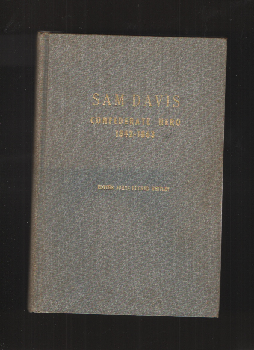 Image for SAM DAVIS Confederate Hero, 1842-1863