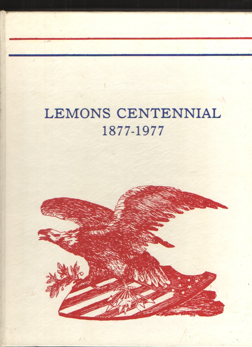 Image for LEMONS CENTENNIAL Memories of By-gone Days - Centennial Celebration, July, 1977