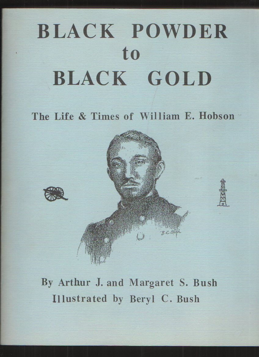 Image for Black Powder to Black Gold - The Life and Times of William E. Hobson