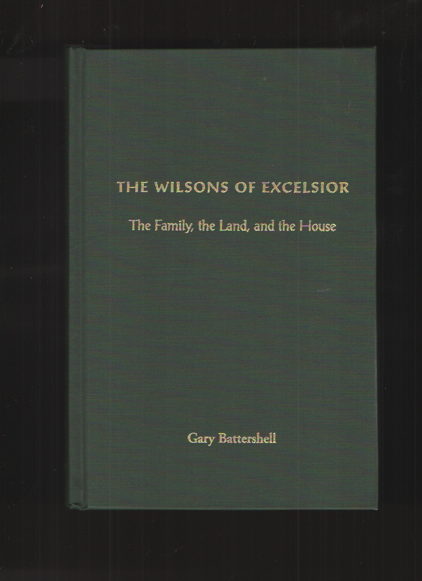 Image for The Wilsons of Excelsior  The family, the land, and the house