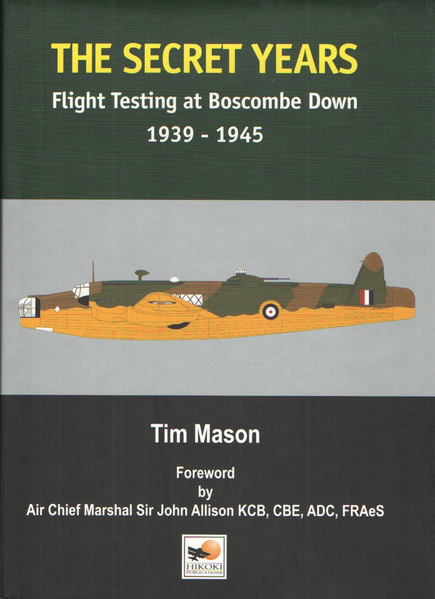 Image for The Secret Years  Flight Testing at Boscombe Down 1939-1945