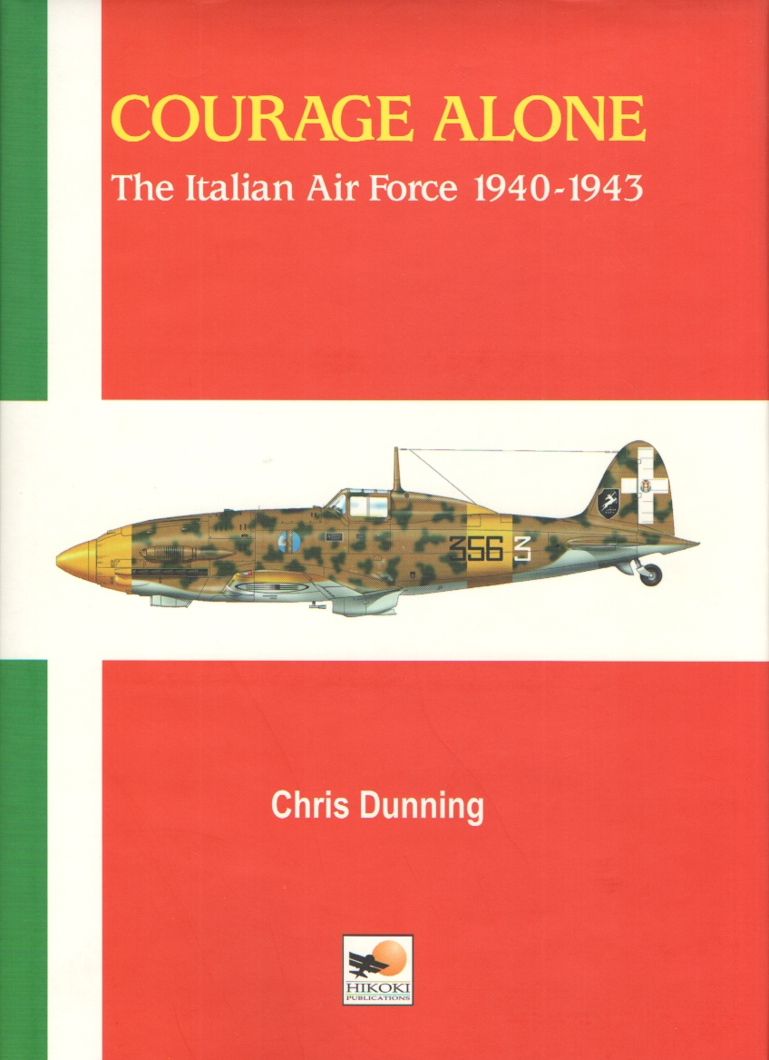 Image for Courage Alone  The Italian Air Force 1940-1943