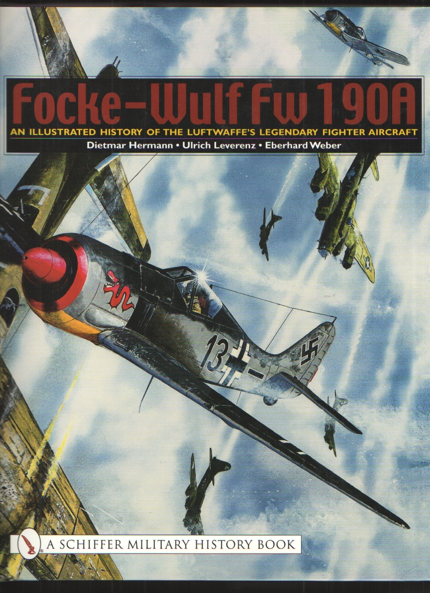 Image for Focke-Wulf FW 190a  An Illustrated History of the Luftwaffe's Legendary Fighter Aircraft