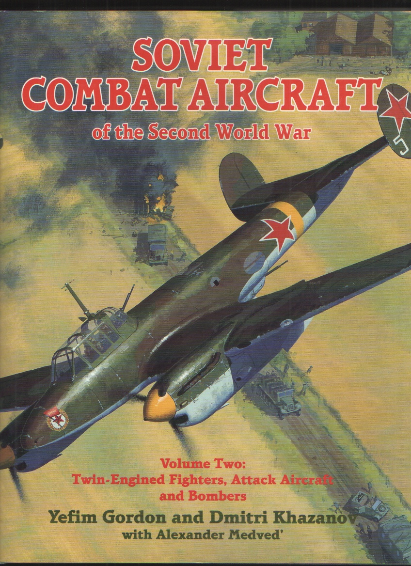 Image for Soviet Combat Aircraft of the Second World War, Vol. 2  Twin-Engined Fighters, Attack Aircraft and Bombers